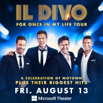 IL DIVO For Once In My Life Tour – August 13th, 2021