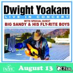Dwight Yoakam – Big Sandy & His Fly-Rite Boys – August 13th, 2021