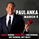 Paul Anka – March 5, 2022
