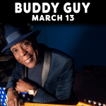 Buddy Guy – March 13, 2022