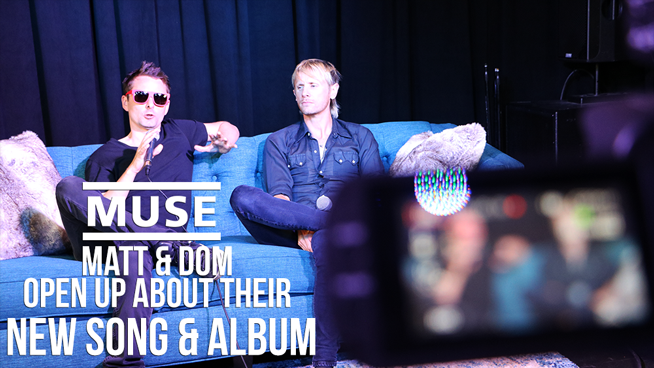 Matt and Dom from Muse open up on their new song and album