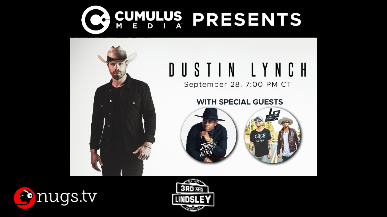 Dustin Lynch With Special Guests Jimmie Allen And LoCash Streaming Live September 28!!