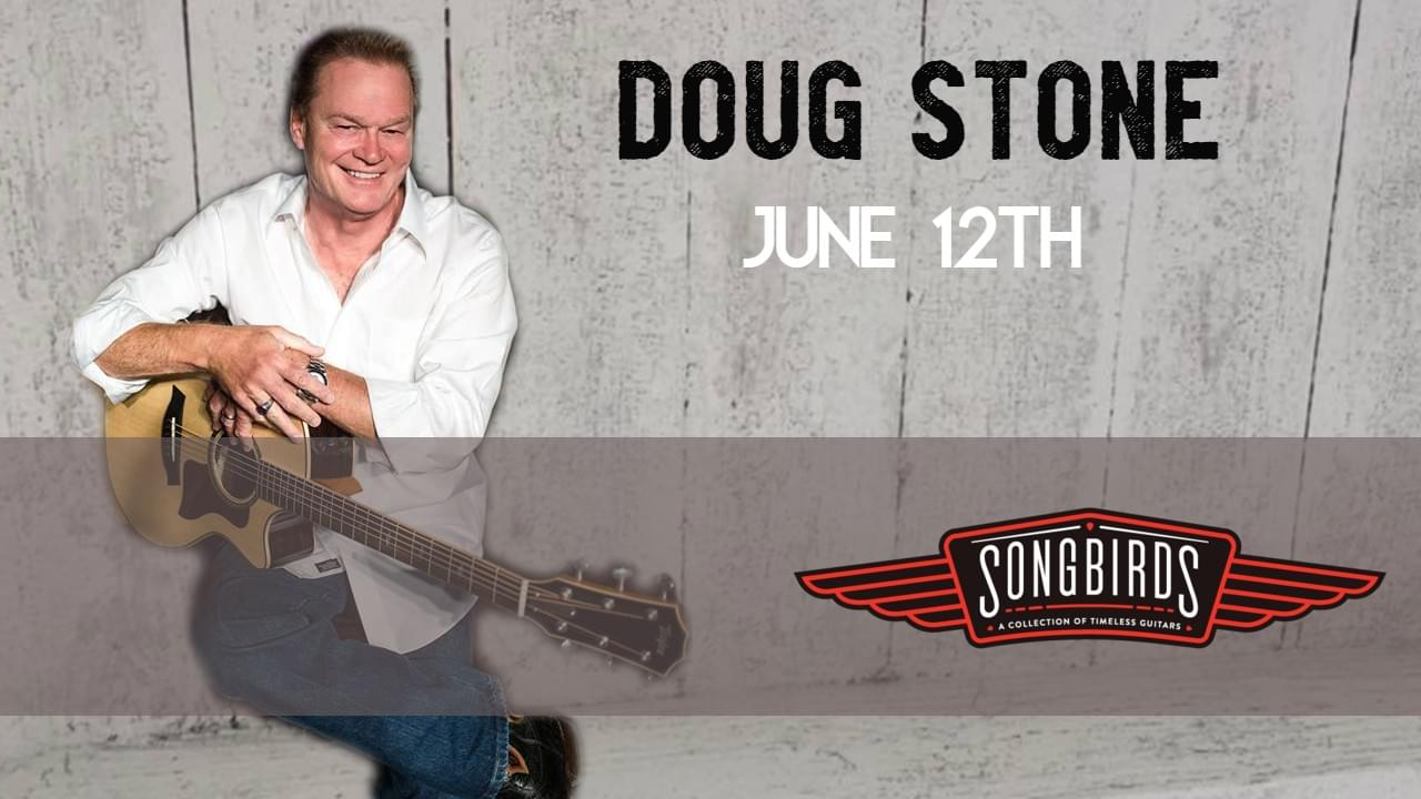 Doug Stone, June 12th @ Songbirds