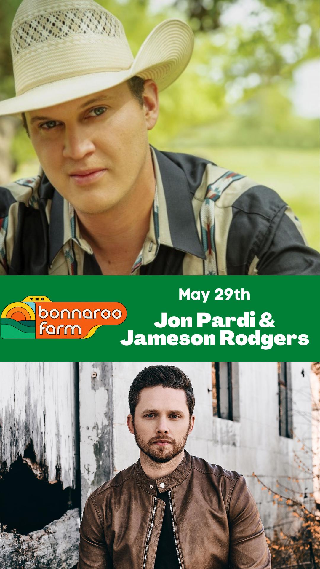 May 29th, Jon Pardi/Jameson Rodgers From Bonnaroo Farm