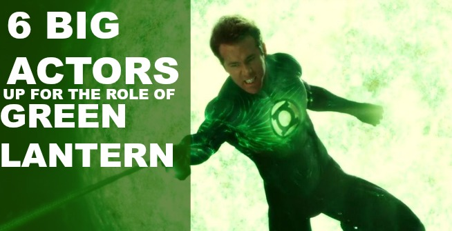 6 Big Hollywood Actors considered for DC's Green Lantern
