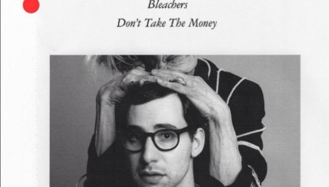 "Listen to new BLEACHERS ""Don't Take The Money"""