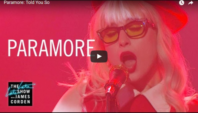 "WATCH: Paramore perform ""Told You So"" on Corden"