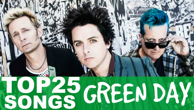 TOP 25 GREEN DAY SONGS