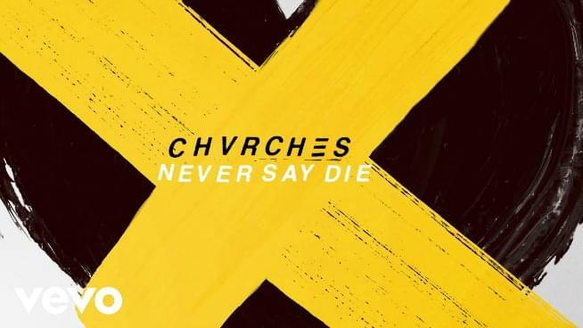 NEW MUSIC ALERT! Listen CHVRCHES's 'Never Say Die'