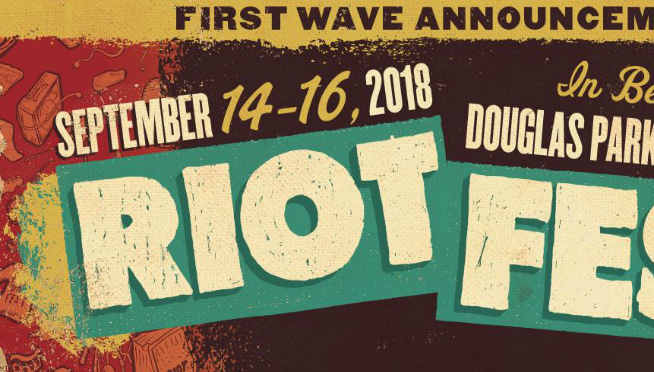 Riot Fest, First Wave: Here's the 2018 lineup so far.