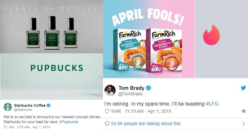 April Fools Day pranks from Tinder, Tom Brady, Starbucks, and more.