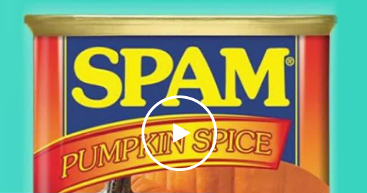 Not even SPAM is safe from pumpkin spice