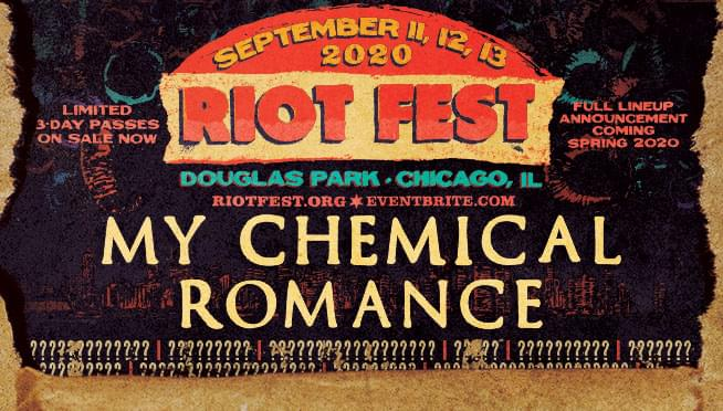 9/11-9/13/2020 – RIOT FEST with My Chemical Romance!