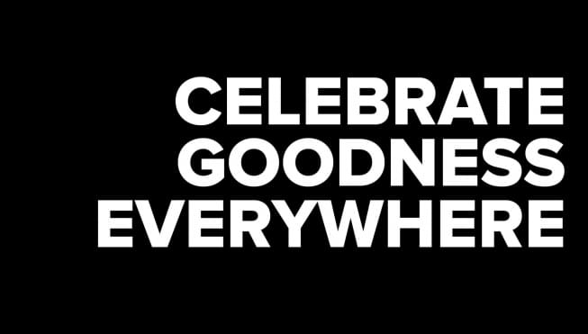 Celebrate Goodness Everywhere