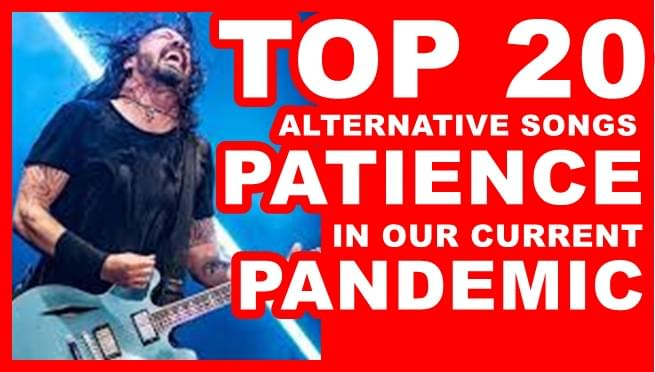 Top 20  alt songs: patience in our current pandemic