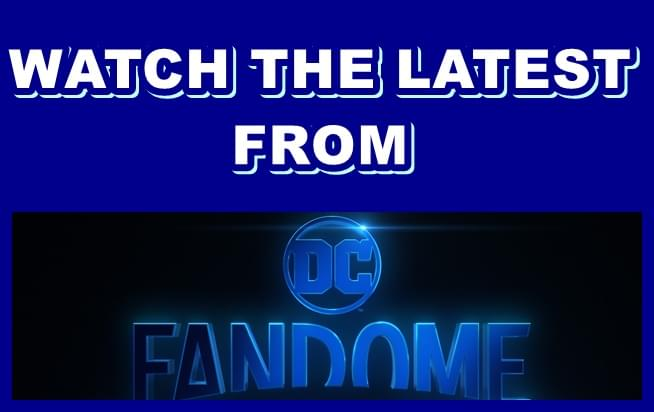 Watch all of the latest DC Fandome trailers