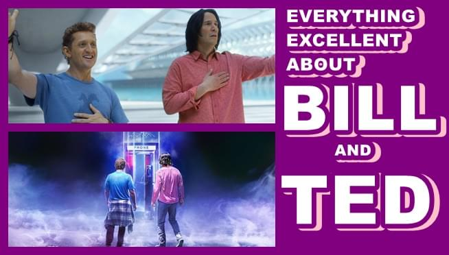 Everything excellent about Bill & Ted