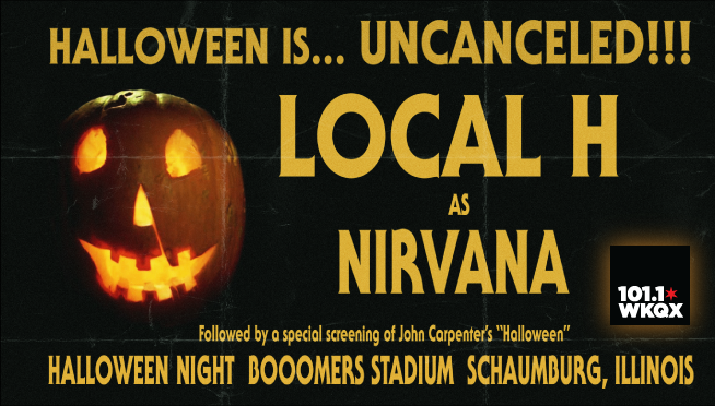 "Halloween 2020 Special Screening 10/31/20 – Halloween is… UNCANCELED with LOCAL H as NIRVANA ""SOLD"