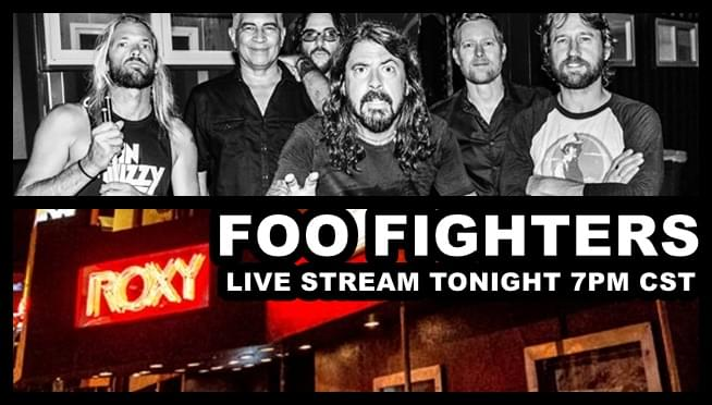 Foo Fighters streaming TONIGHT from the Roxy in LA