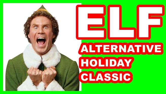 Elf is an alternative holiday classic
