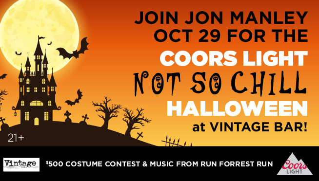 """10/29/21 – Join Jon Manley at the Coors Light """"Not So Chill"""" Halloween Bash at Vintage Bar."""