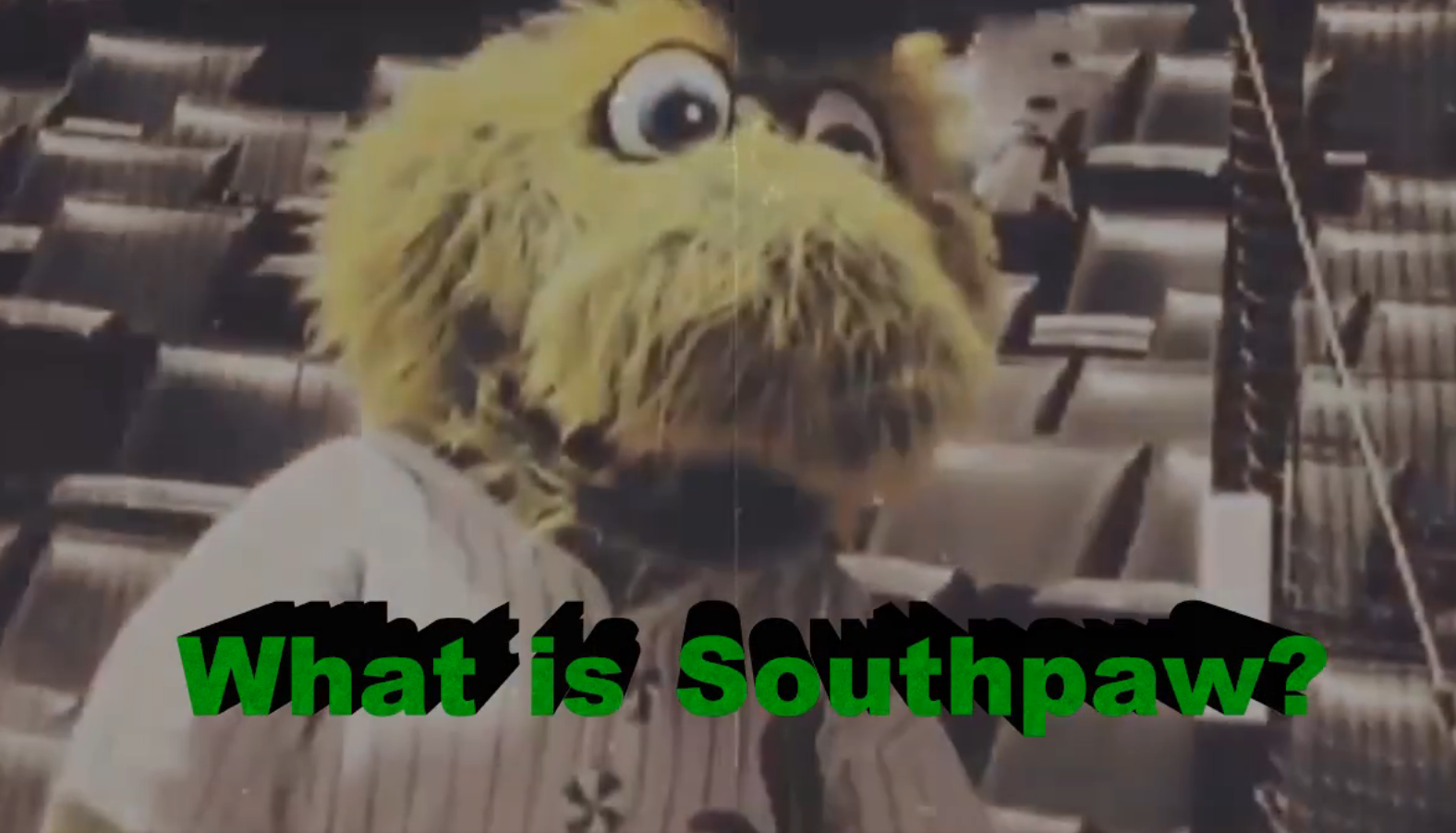What IS Southpaw?