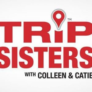 Trip Sisters Episode 48 – Memorial Day Weekend (05/12/19)