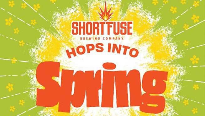 4/4/20 – Short Fuse Brewing: Hops Into Spring