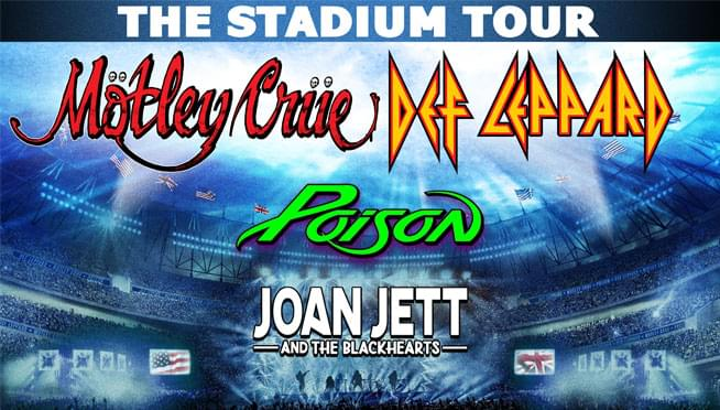The Stadium Tour featuring: Def Leppard, Motley Crue with Poison and Joan Jett and The Blackhearts