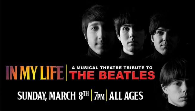 3/4/20 – In My Life: A Music Theatre Tribute to The Beatles