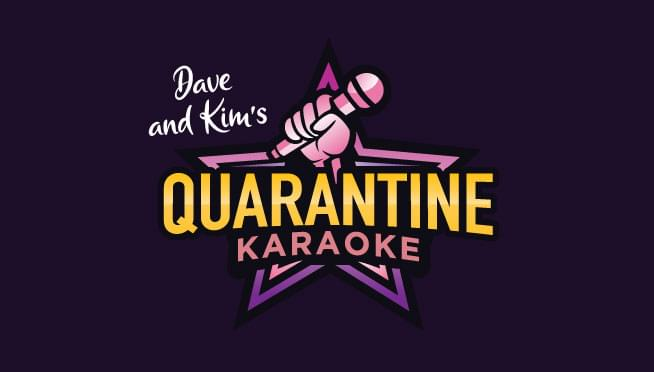 Quarantine Karaoke with Dave and Kim!