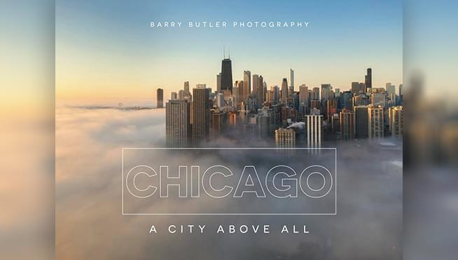 Check out Chicago Photographer Barry Butler's new book: 'Chicago a City Above All'
