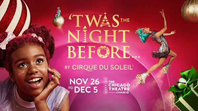 11/26/21 – 12/5/21 – 'Twas The Night Before…by Cirque du Soleil