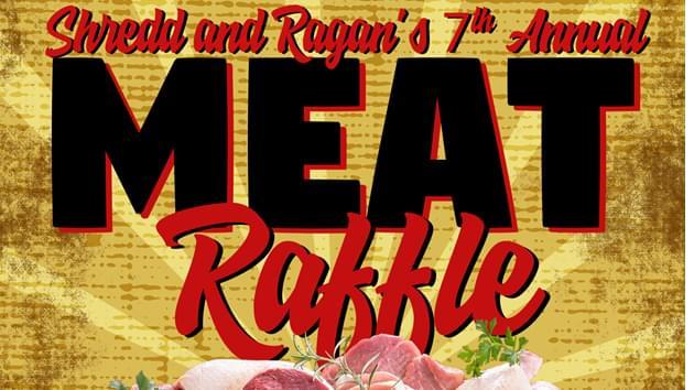 Shredd and Ragan's 7th Annual Meat Raffle