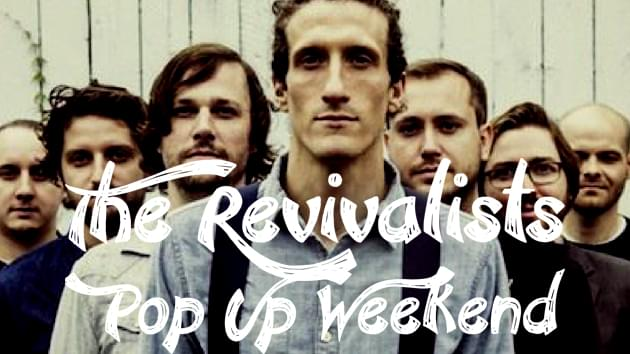 The Revivalists Pop Up Weekend