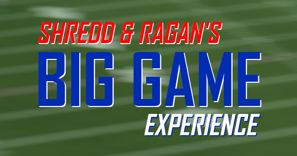 Shredd & Ragan's Big Game Experience