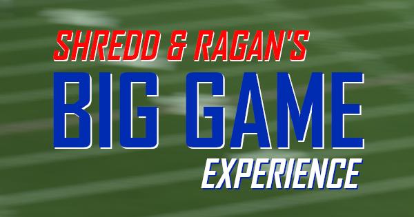 Shredd & Ragan's Big Game Experience