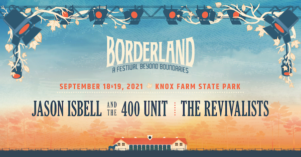 Borderland Festival in East Aurora Featuring Jason Isbell, The Revivalists
