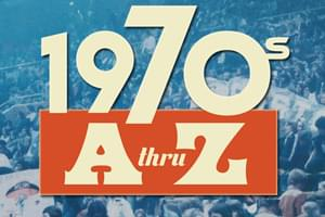 NOW PLAYING: The 70's A to Z