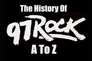 SEE THE PLAYLIST: The History of 97 Rock A to Z