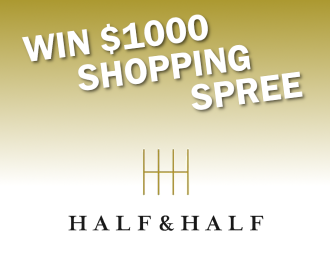Win a $1000 Shopping Spree at Half & Half Boutique
