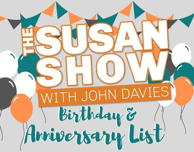 The Susan Show's Birthdays and Anniversaries!