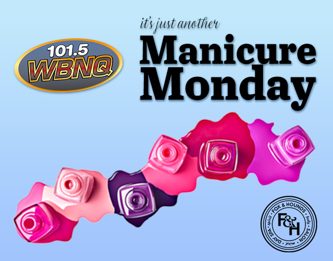 Win MANICURE MONDAY With Fox N Hounds & WBNQ