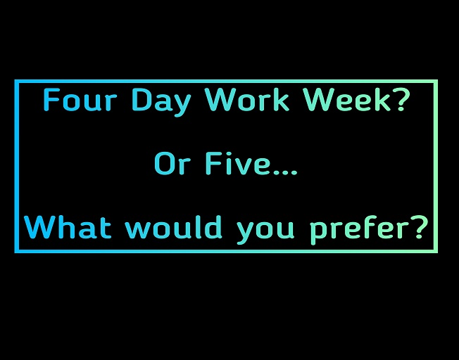 Would You Prefer a Four or Five Day Workweek?