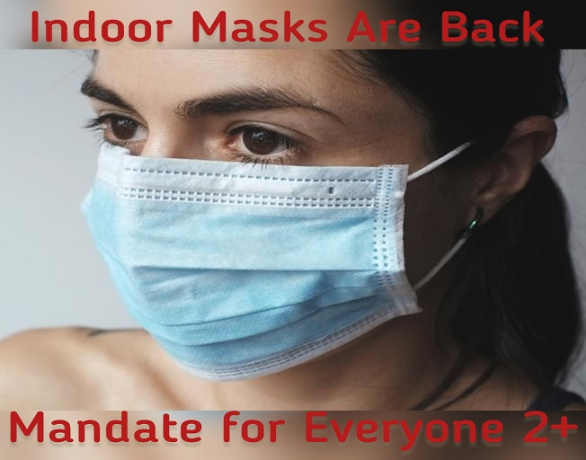 Indoor Mask Mandate Is Back For Everyone Over the Age of 2