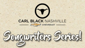 Carl Black Chevy Songwriters Series – Sunday!