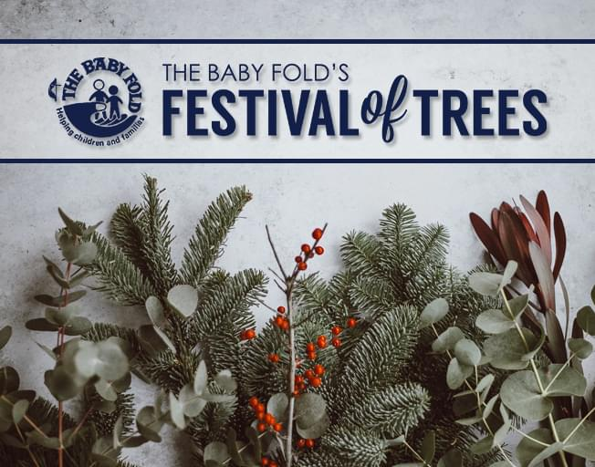 Join B104 at The Baby Fold's Festival of Trees
