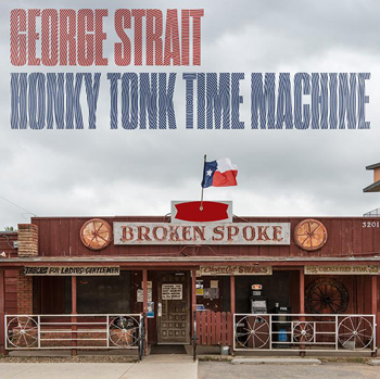 "George Strait ""Honky Tonk Time Machine' album cover"