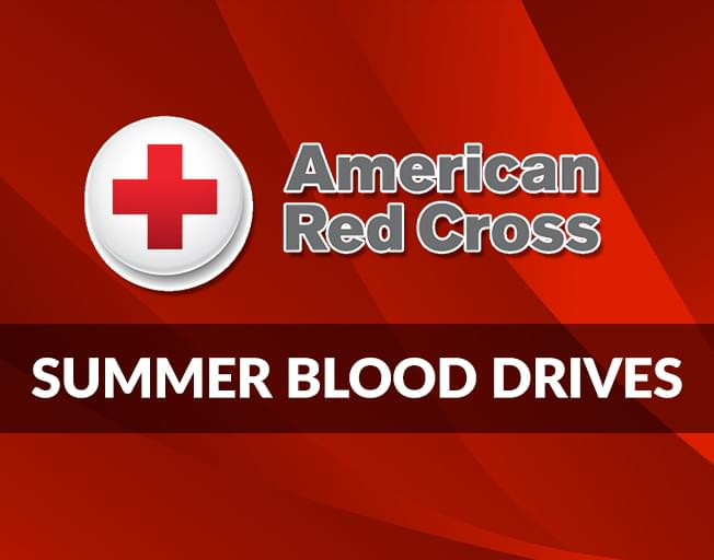 17th Annual Red Cross Summer Blood Drives