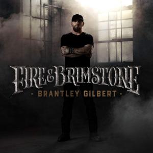 Brantley Gilbert 'Fire & Brimstone' album cover